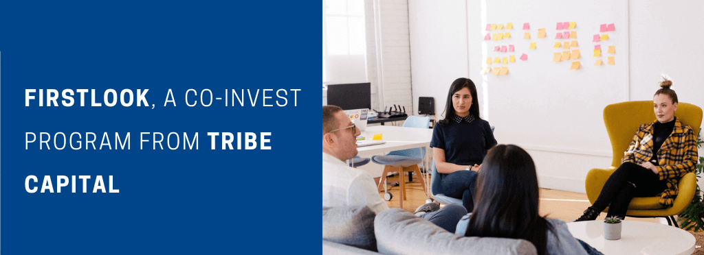 Firstlook, a Co-Invest Program from Tribe Capital