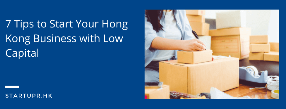 Start Your Hong Kong Business with Low Capital